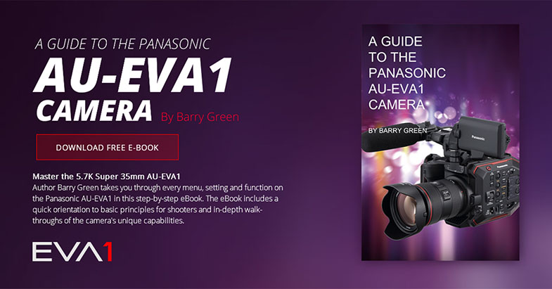 Panasonic AU-EVA1 Barry Green eBook