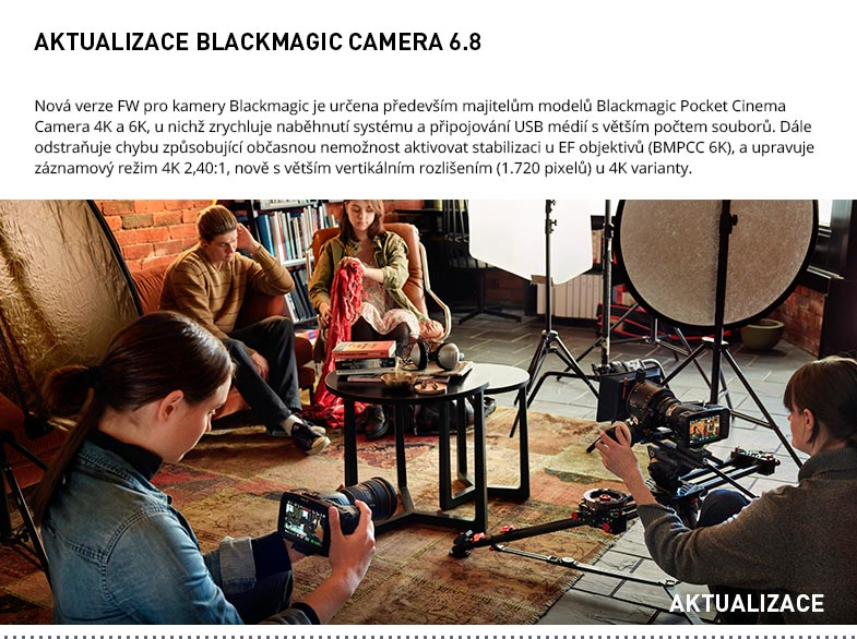 AKTUALIZACE BLACKMAGIC CAMERA 6.8